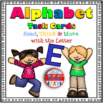 Alphabet Task Cards - Read, Think & Move with the Letter E