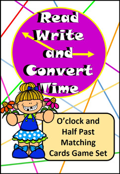 Read, Write, Convert Time Matching Game Cards O'clock and
