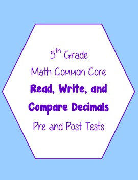Decimals: Read, Write, Compare Tests and Pre-Tests 5th Gra