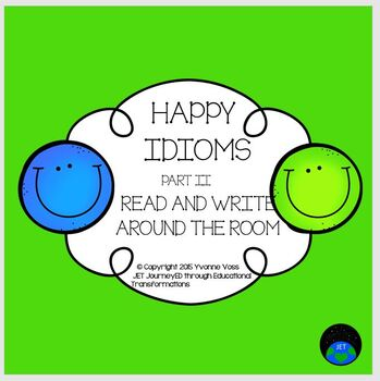 Read and Write Around the Room Happy Idioms Part II