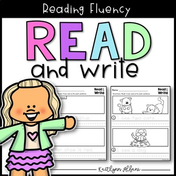 Read and Write Sentences - Reading Fluency & Writing Practice