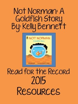 Read for the Record 2015 Resources - Not Norman: A Goldfish Story