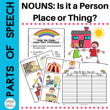 Parts of Speech Read and Write the Room Noun Sort Is it a