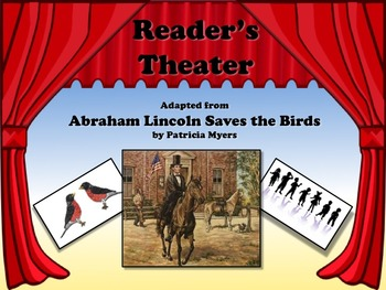 Reader's Theater ABRAHAM LINCOLN SAVES THE BIRDS - Great N