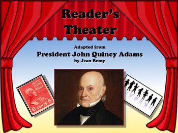 Reader's Theater PRESIDENT JOHN QUINCY ADAMS 6th US Presid