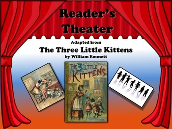 Reader's Theater THE THREE LITTLE KITTENS - A Classic! Rea