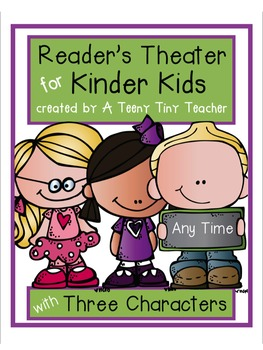 Reader's Theater for Kinder Kids with 3 Characters! {Any T