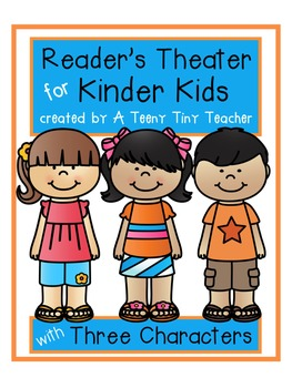 Reader's Theater for Kinder Kids with 3 Characters! {End o