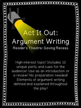 Reader's Theater: Writing Arguments: Save Recess! No Prep!