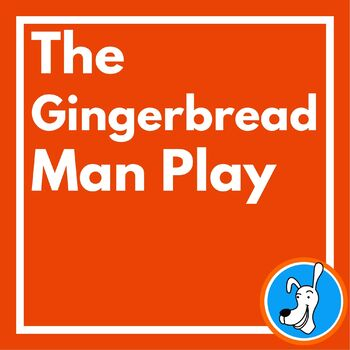 Reader's Theatre:  The Gingerbread Man Play