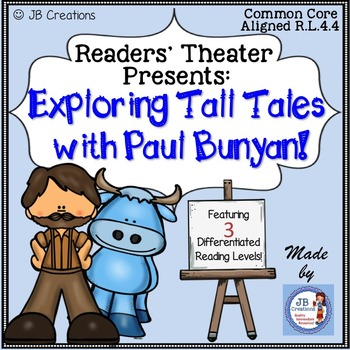 Reader's Theater:  Tall Tale of Paul Bunyan (differentiate