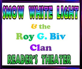 Reader's Theater script: Snow White Light & the Roy G. Biv Clan