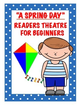 Readers Theatre For Beginners (A Spring Day)