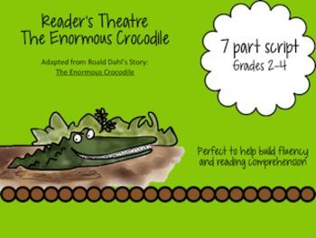 Reader's Theatre The Enormous Crocodile 14 page 8 part script!