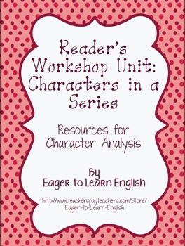 Readers' Workshop Unit Resources: Characters in a Series