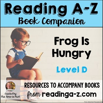 Reading A-Z Level D Companion~ Frog is Hungry