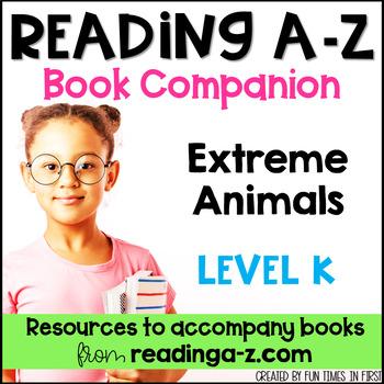 Reading A-Z Level K Companion~ Extreme Animals