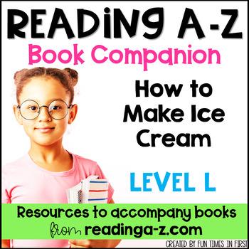 Reading A-Z Level L Companion~ How to Make Ice Cream