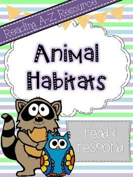 Reading A-Z Companion: Animal Habitats Read and Respond