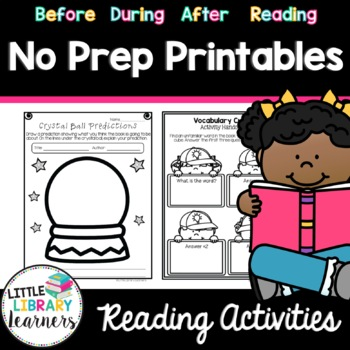 Reading Activities- Before, During & After NO PREP PRINTABLES