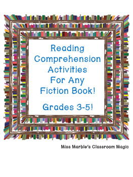 Reading Comprehension Activities For Use With ANY Fiction Book