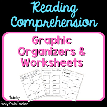 Reading Comprehension Graphic Organizers and Worksheets