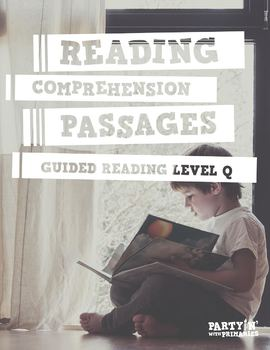 Reading Comprehension Passages: Guided Reading Level Q