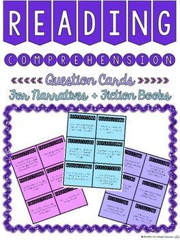 Reading Comprehension Question Cards {for Narratives + Fic