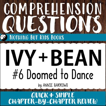 Reading Comprehension Questions for Ivy and Bean #6