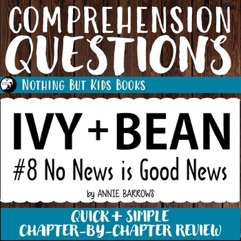 Reading Comprehension Questions for Ivy and Bean #8