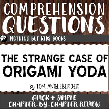 Reading Comprehension Questions for Origami Yoda #1