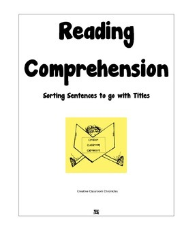 Reading Comprehension: Sorting Sentences to go with Titles