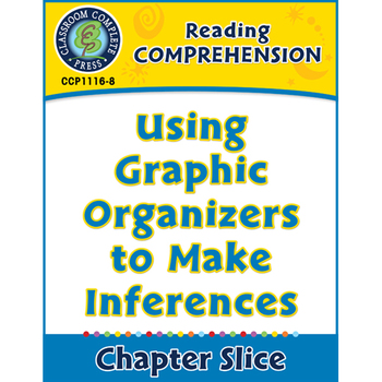 Reading Comprehension: Using Graphic Organizers to Make In