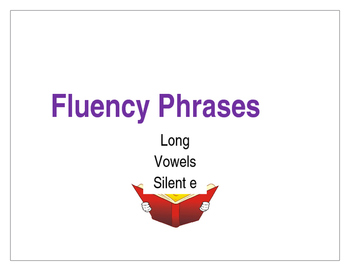 Reading Fluency Phrases - Long Vowels with Silent e
