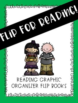 Reading Graphic Organizer Flipbooks