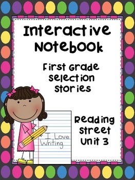 Reading Interactive Notebook, Selection Stories, Unit 3