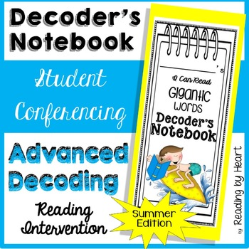 Reading Intervention: Advanced Decoding CONFERENCING NOTEB