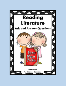 Reading Literature: Ask & Answer Questions