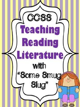 Reading Literature Standards with Some Smug Slug