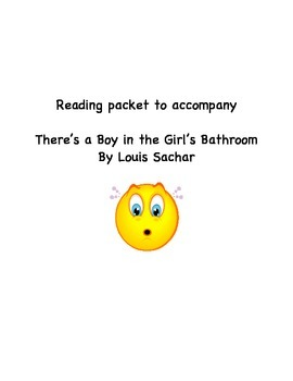 """Reading Packet for Novel """"There's a Boy in the Girl's Bathroom"""""""