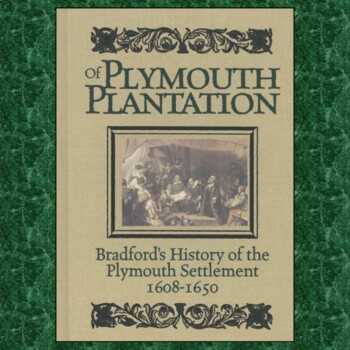"""""""History of Plymouth Plantation"""" by William Bradford: Text"""