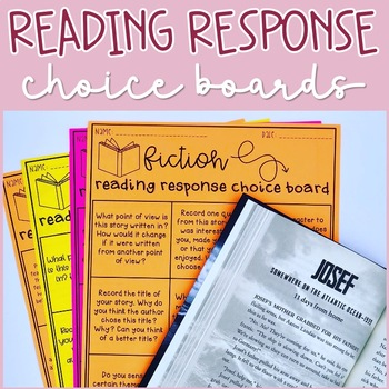 Reading Response Choice Boards (Fiction, Nonfiction, and E