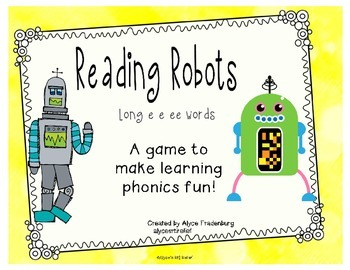 Reading Robots Long e spelled e ee