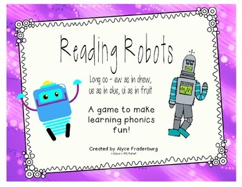 Reading Robots oo sound spelled ew as in chew, ue as in bl