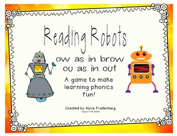 Reading Robots ow as in brow and ou as in out