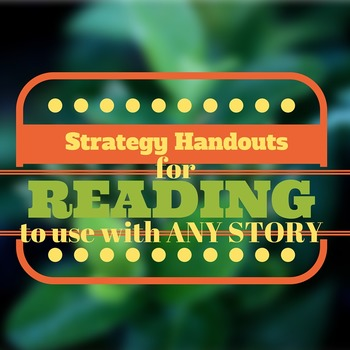 Reading Strategy Handouts for ANY STORY