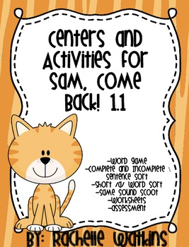 Reading Street 1.1 Sam, Come Back Short /a/ centers and ac