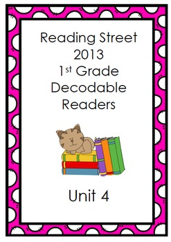 Reading Street 1st Grade Decodable Stories (Unit 4)