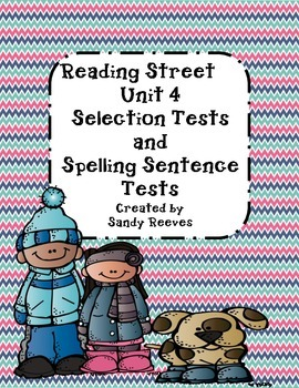 Reading Street 2nd Grade Unit 4 Selection Tests and Spelli