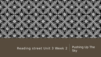 Reading Street 3rd Grade Unit 3 Week 2 Pushing Up The Sky PPT
